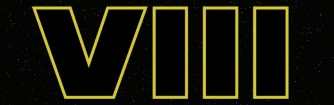 Star Wars: Episode VIII Now in Production