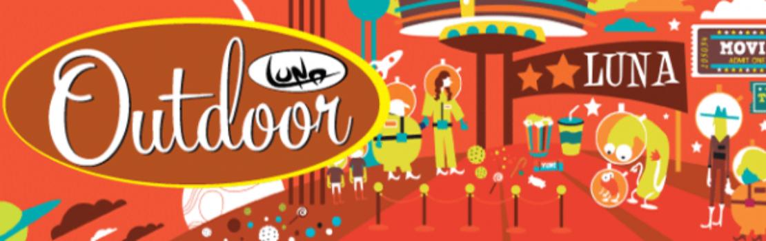 Luna Outdoor Cinema Season Revving Up!