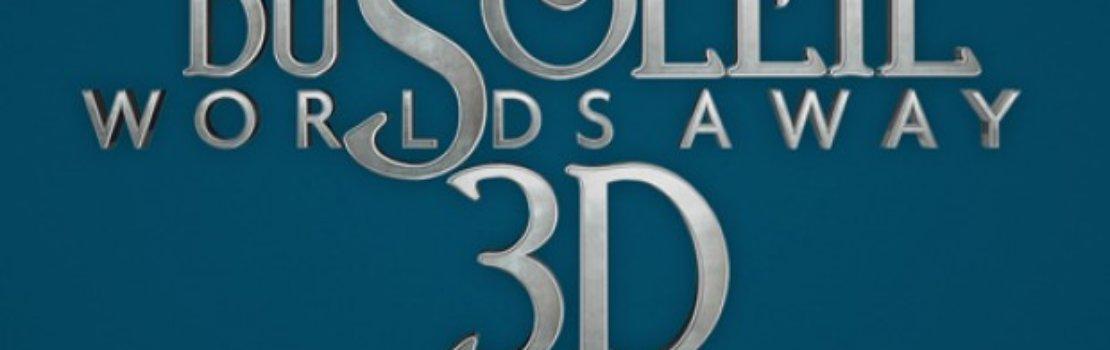 Cirque du Soleil: Worlds Away Trailer Debuts