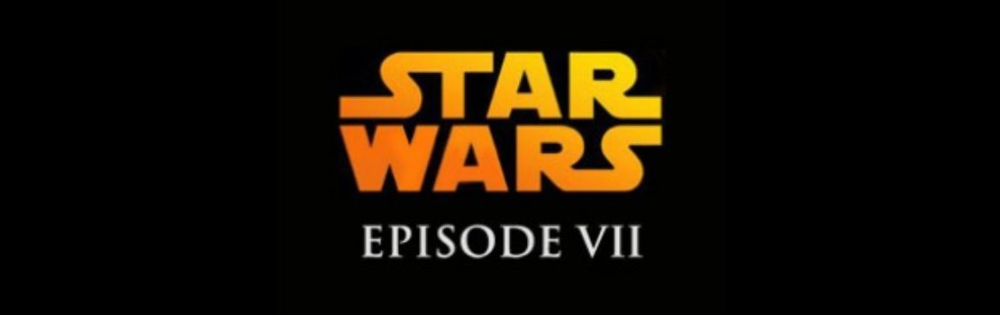 Star Wars: Episode VII Update
