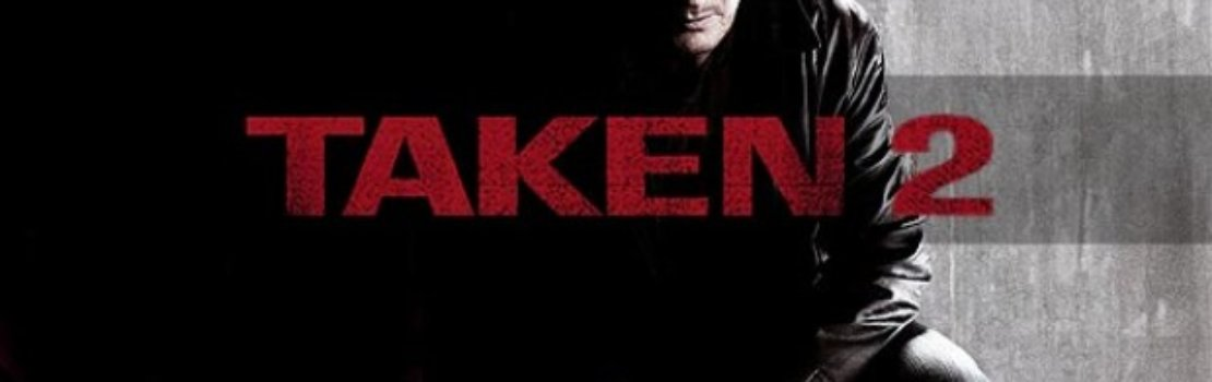 First Look – Taken 2 Trailer