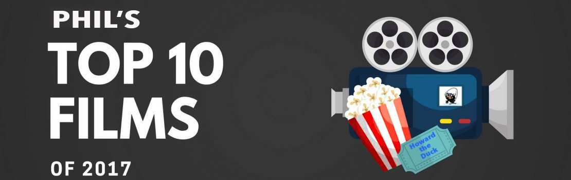 Phil's Top Films of 2017